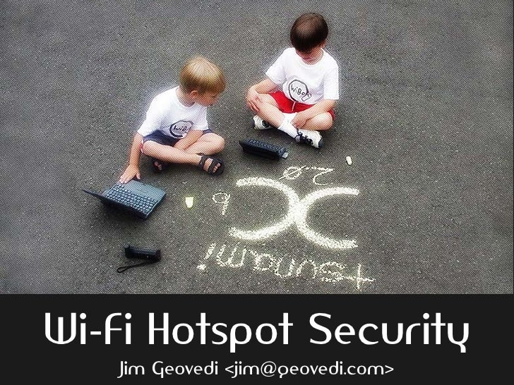 Wi-Fi Hotspot Security    Jim Geovedi <jim@geovedi.com>
