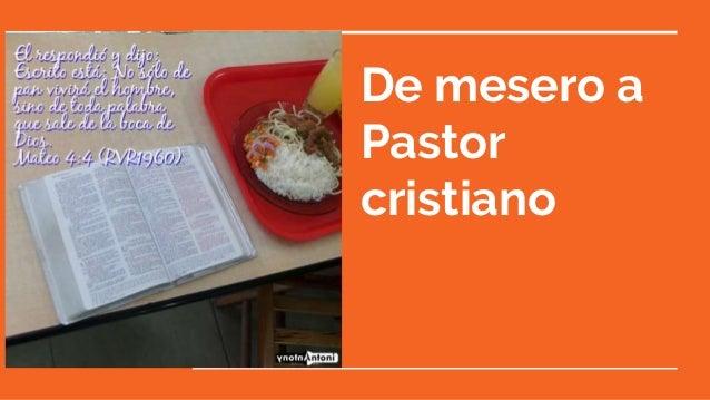 De mesero a Pastor cristiano