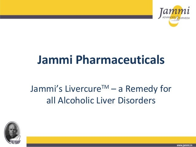 Jammi Pharmaceuticals Jammi's LivercureTM – a Remedy for all Alcoholic Liver Disorders