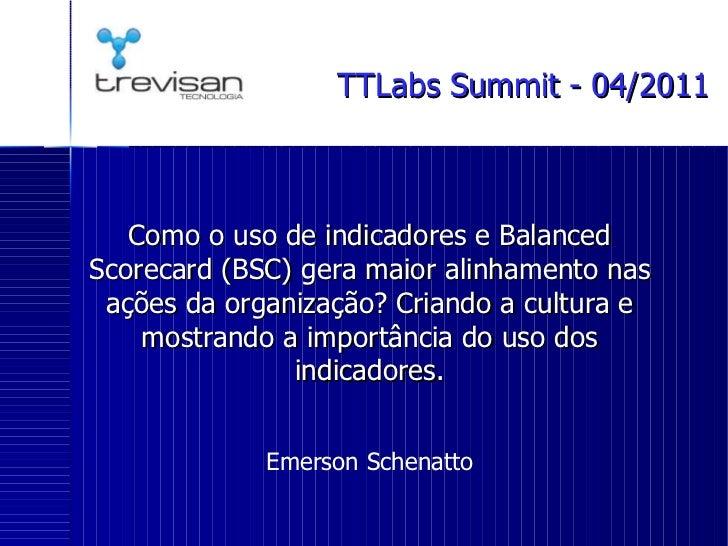 Como o uso de indicadores e Balanced Scorecard (BSC) gera maior alinhamento nas ações da organização? Criando a cultura e ...