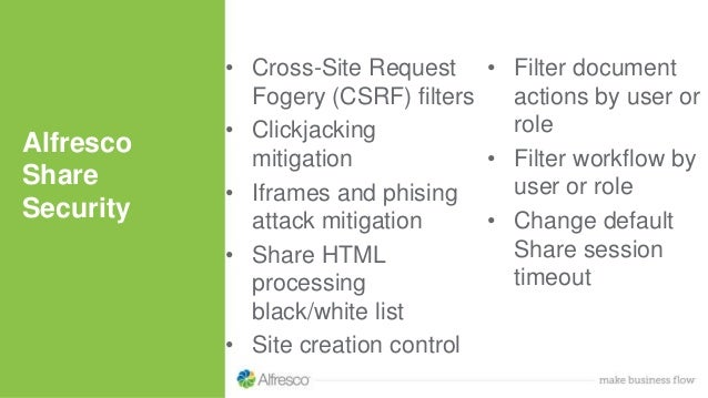 • Cross-Site Request Fogery (CSRF) filters • Clickjacking mitigation • Iframes and phising attack mitigation • Share HTML ...