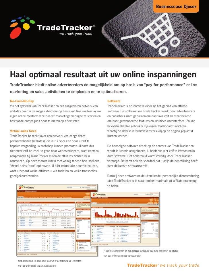 Businesscase DjoserHaal optimaal resultaat uit uw online inspanningenTradeTracker biedt online adverteerders de mogelijkhe...