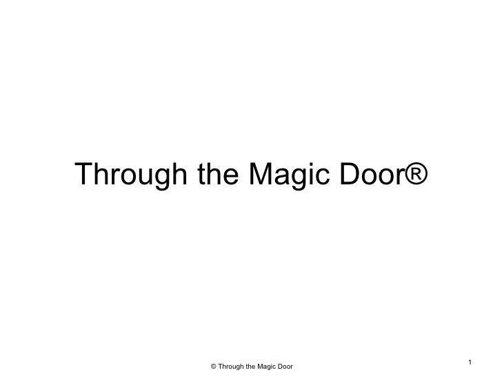 Through the Magic Door ®