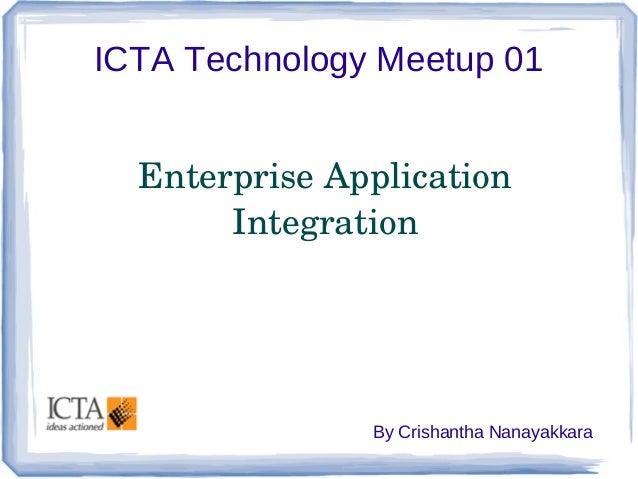 ICTA Technology Meetup 01 EnterpriseApplication Integration  By Crishantha Nanayakkara