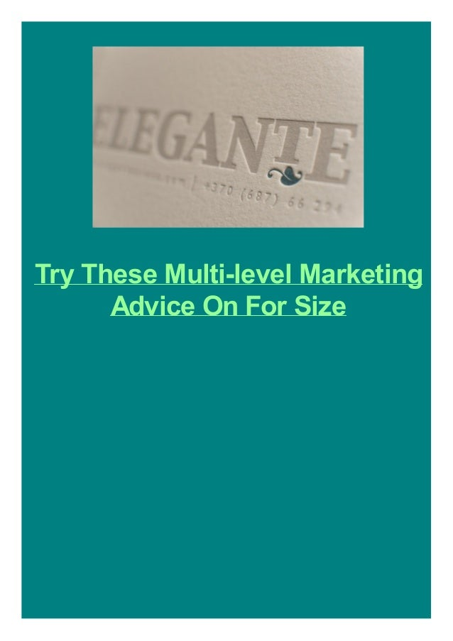 Try These Multi-level Marketing Advice On For Size