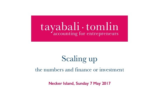 Necker Island, Sunday 7 May 2017 Scaling up the numbers and finance or investment