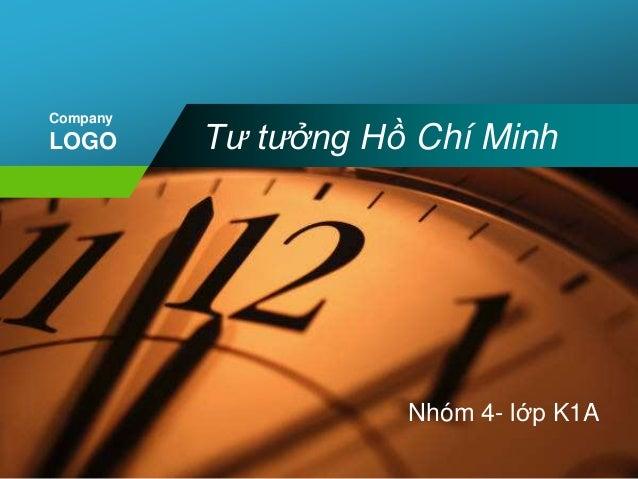 Company  LOGO Tư tưởng Hồ Chí Minh  Nhóm 4- lớp K1A