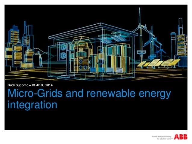 Micro-Grids and renewable energy integration Budi Supomo – ID ABB, 2014