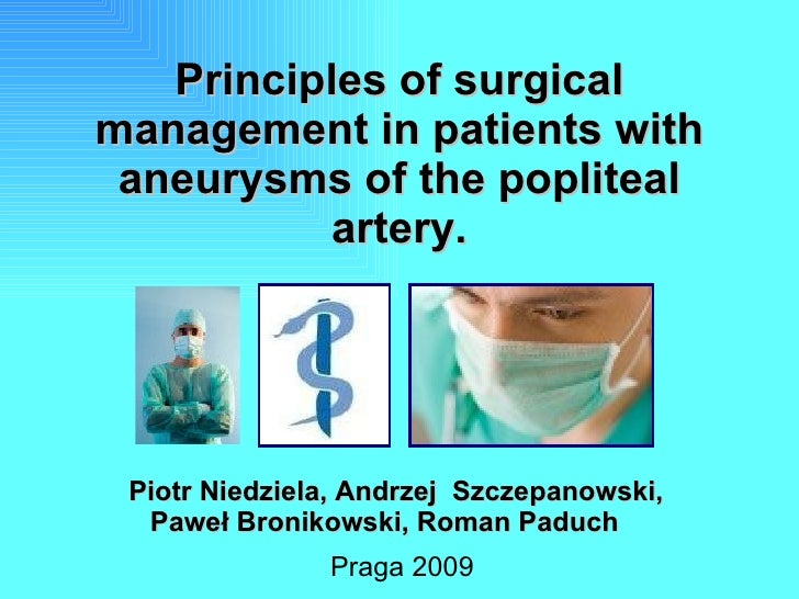 Principles of surgical management in patients with aneurysms of the popliteal artery. Piotr Niedziela, Andrzej  Szczepanow...