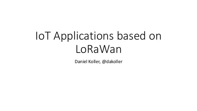 IoT Applications based on LoRaWan