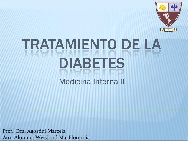 Medicina Interna II  Prof.: Dra. Agostini Marcela Aux. Alumno: Weisburd Ma. Florencia