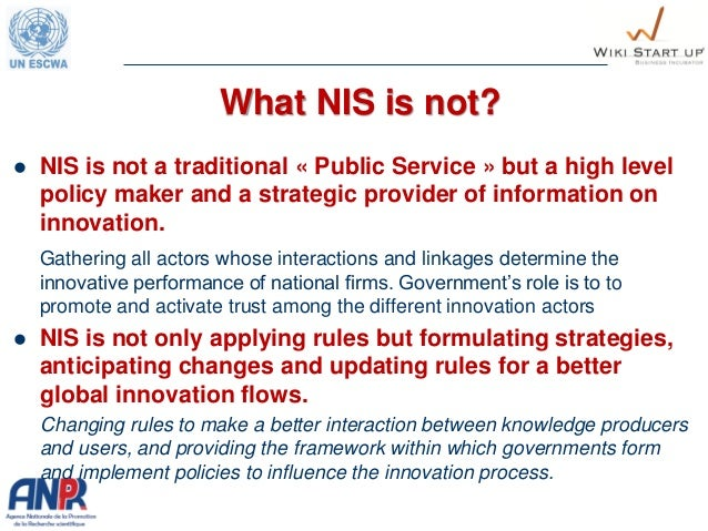 What NIS is not?  NIS is not a traditional « Public Service » but a high level policy maker and a strategic provider of i...