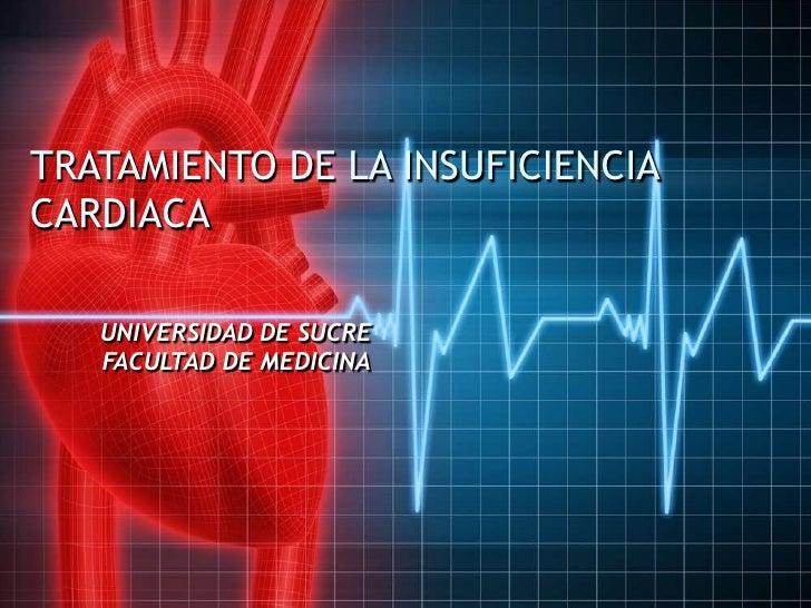 TRATAMIENTO DE LA INSUFICIENCIA CARDIACA<br />UNIVERSIDAD DE SUCRE<br />FACULTAD DE MEDICINA <br />