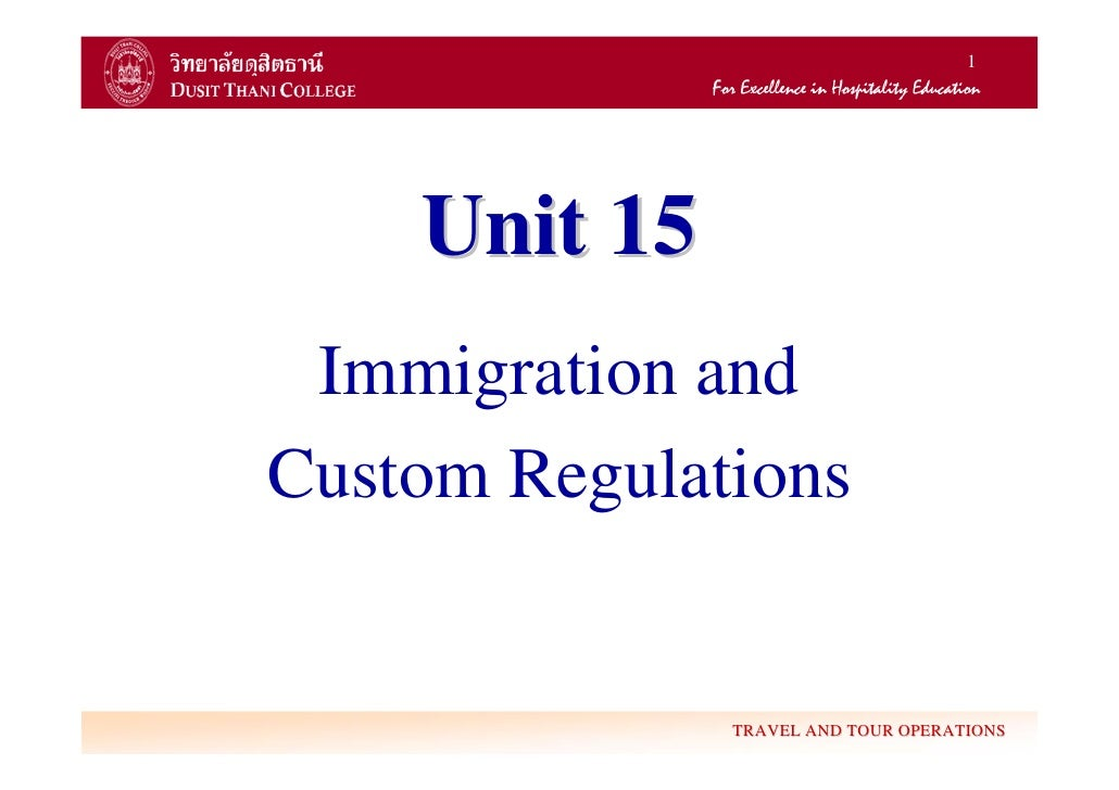 1    Unit 15 Immigration andCustom Regulations              TRAVEL AND TOUR OPERATIONS