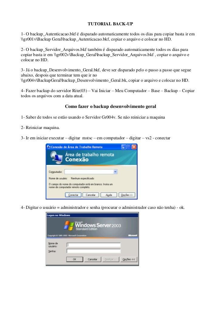 TUTORIAL BACK-UP1- O backup_Autenticacao.bkf é disparado automaticamente todos os dias para copiar basta ir emgr001vBackup...