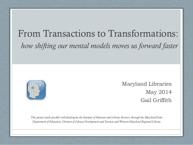 From Transactions to Transformations: how shifting our mental models moves us forward faster This project made possible wi...