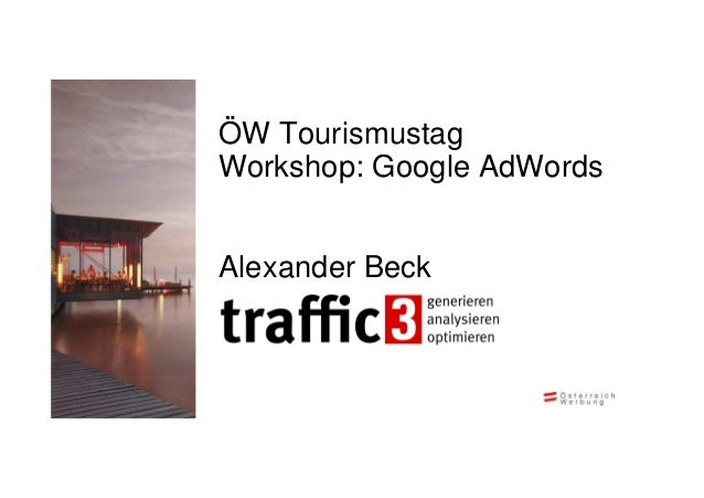 ÖW Tourismustag Workshop: Google AdWords Alexander Beck