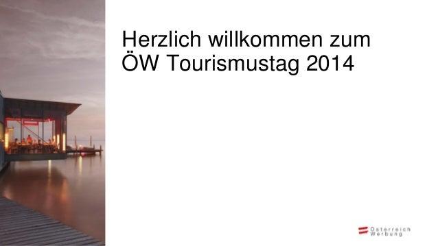 Herzlich willkommen zum ÖW Tourismustag 2014