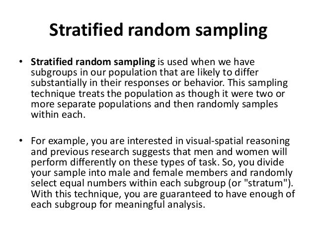 Stratified random sampling • Stratified random sampling is used when we have subgroups in our population that are likely t...
