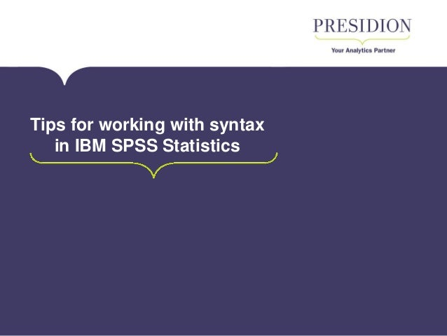 Technology Management Image: Tech Tips: Tips For Working With Syntax In IBM SPSS Statistics