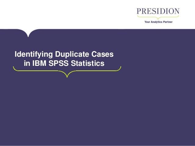Identifying Duplicate Cases in IBM SPSS Statistics