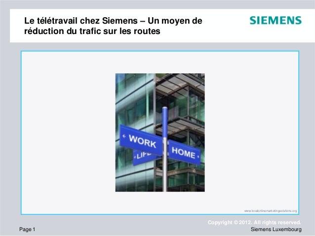 Le télétravail chez Siemens – Un moyen de réduction du trafic sur les routes  www.localonlinemarketingsolutions.org  Page ...