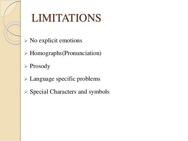 LIMITATIONS   No explicit emotions   Homographs(Pronunciation)   Prosody   Language specific problems   Special Chara...