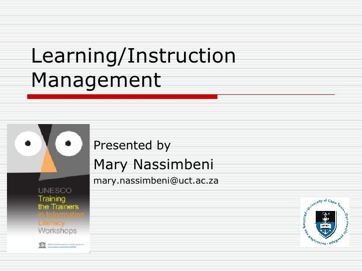 Learning/Instruction Management Presented by  Mary Nassimbeni [email_address]