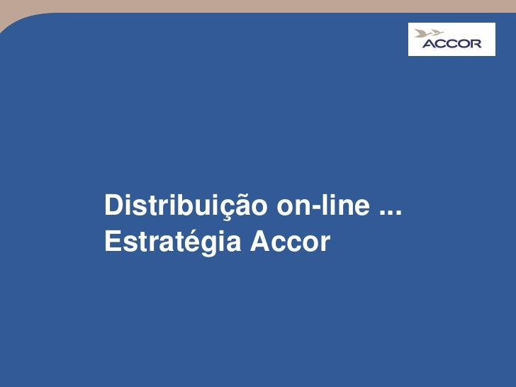 Distribuição on-line ...Estratégia Accor