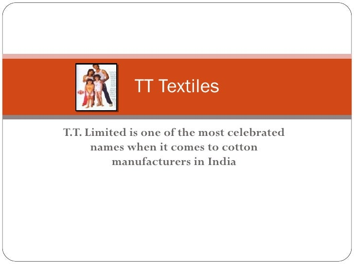 T.T. Limited is one of the most celebrated names when it comes to cotton manufacturers in India TT Textiles