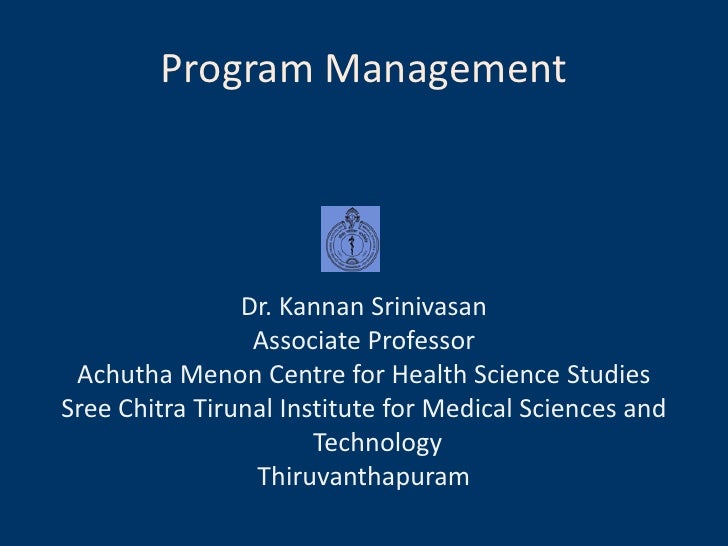 Program Management                     Dr. Kannan Srinivasan                  Associate Professor  Achutha Menon Centre fo...