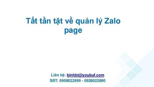 Tất tần tật về quản lý Zalo page Liên hệ: binhbt@youbuf.com SĐT: 0908022890 - 0928022890