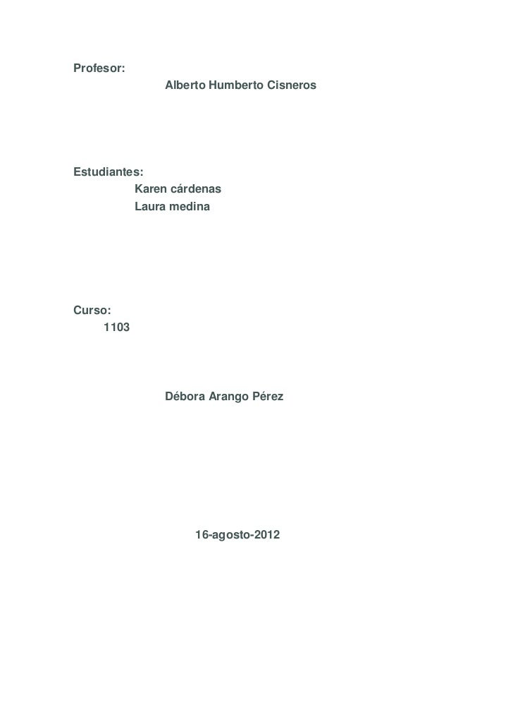 Profesor:              Alberto Humberto CisnerosEstudiantes:          Karen cárdenas          Laura medinaCurso:     1103 ...