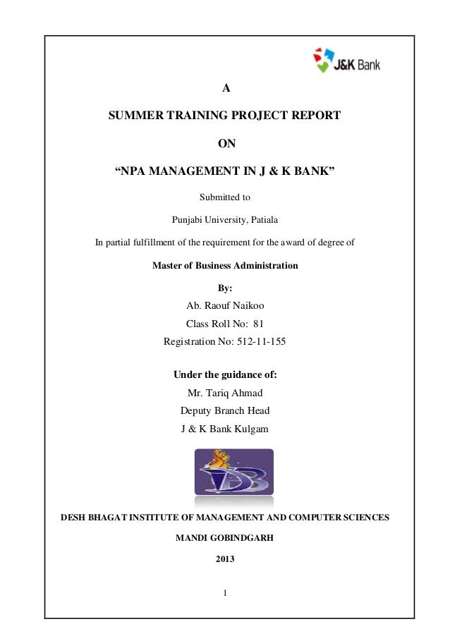 """A SUMMER TRAINING PROJECT REPORT ON """"NPA MANAGEMENT IN J & K BANK"""" Submitted to Punjabi University, Patiala In partial ful..."""