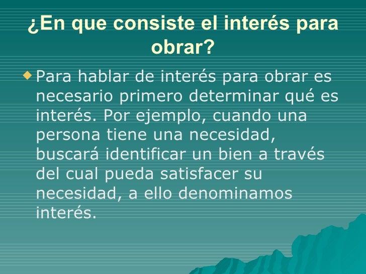 ¿En que consiste el interés para obrar? <ul><li>Para hablar de interés para obrar es necesario primero determinar qué es i...