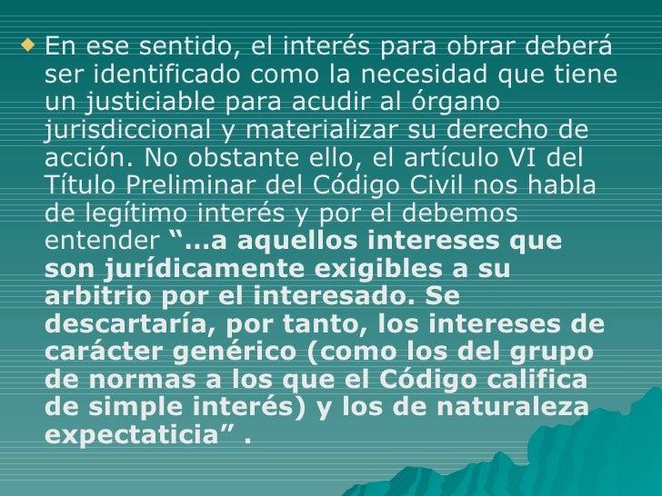 <ul><li>En ese sentido, el interés para obrar deberá ser identificado como la necesidad que tiene un justiciable para acud...