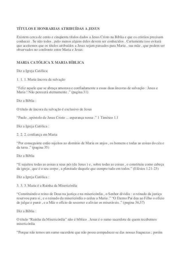 TÍTULOS E HONRARIAS ATRIBUÍDAS A JESUS Existem cerca de cento e cinqüenta títulos dados a Jesus Cristo na Bíblia e que os ...