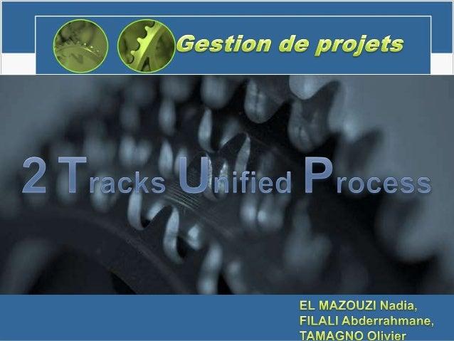 Plan • Présentation de 2TUP • 2TUP, un processus UP • 2TUP et UML • Les apports de 2TUP • 2TUP en détail • 2TUP dans la pr...