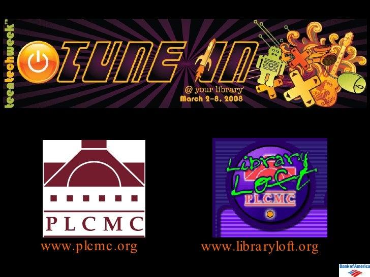 www.libraryloft.org www.plcmc.org