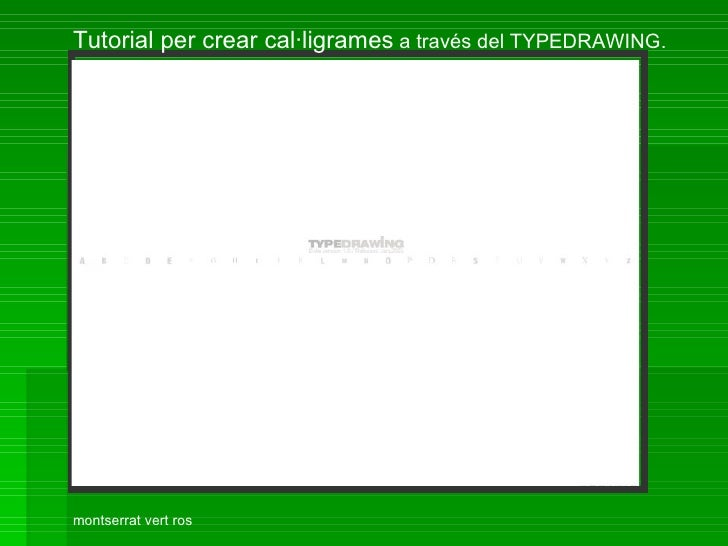 Tutorial per crear cal·ligrames  a través del TYPEDRAWING. montserrat vert ros