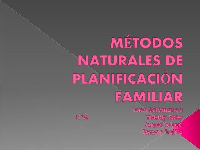 Los métodos naturales de planificación familiar son una forma para ayudar a la pareja a determinar cuando el acto sexual p...