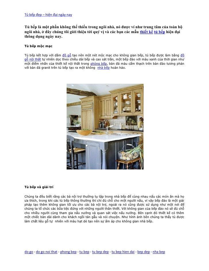 Tủ bếp đẹp – hiện đại ngày nayTủ bếp là một phần không thể thiếu trong ngôi nhà, nó được ví như trung tâm của toàn bộngôi ...