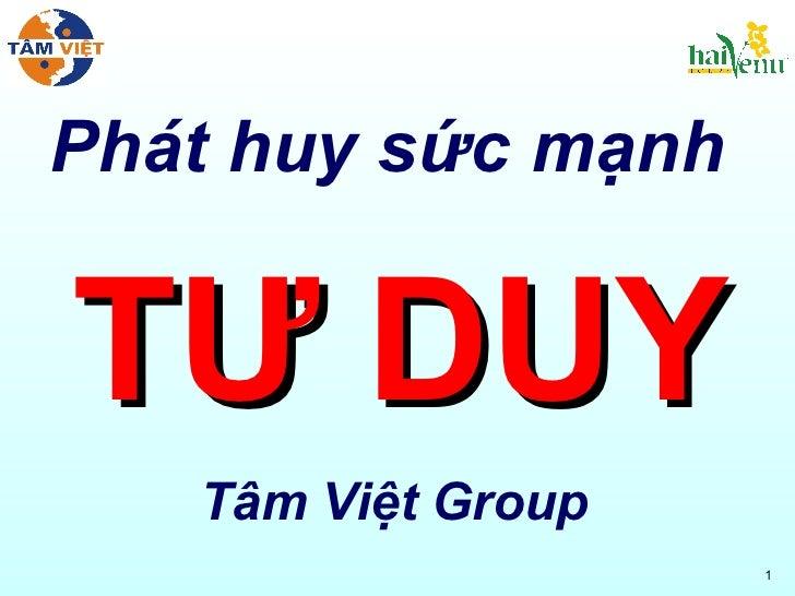 Phát huy sức mạnh  TƯ DUY Tâm Việt Group