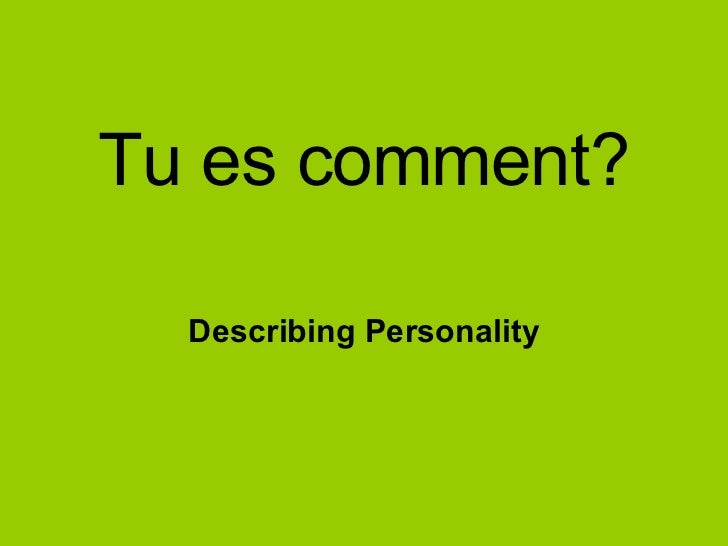 Tu es comment? Describing Personality
