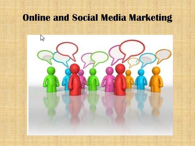 Online and Social Media Marketing