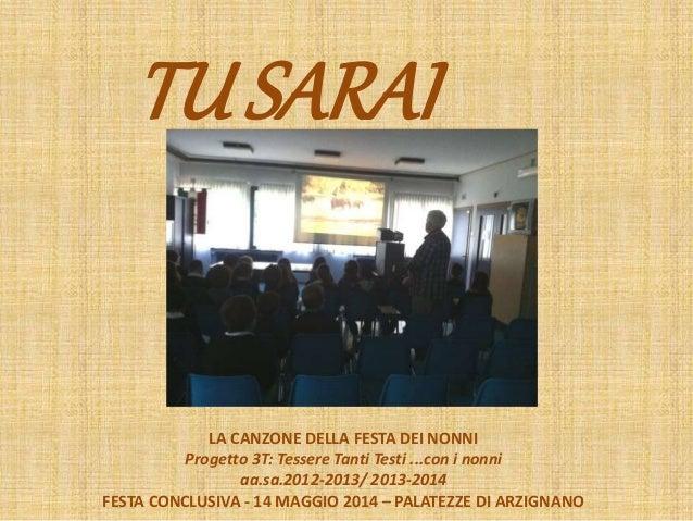 TUSARAI LA CANZONE DELLA FESTA DEI NONNI Progetto 3T: Tessere Tanti Testi ...con i nonni aa.sa.2012-2013/ 2013-2014 FESTA ...