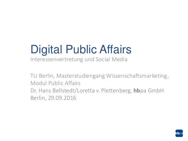 Interessenvertretung und Social Media TU Berlin, Masterstudiengang Wissenschaftsmarketing, Modul Public Affairs Dr. Hans B...