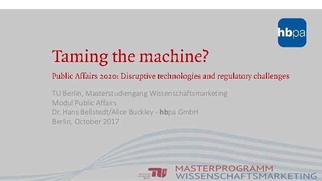 TU Berlin, Masterstudiengang Wissenschaftsmarketing Modul Public Affairs Dr. Hans Bellstedt/Alice Buckley - hbpa GmbH Berl...