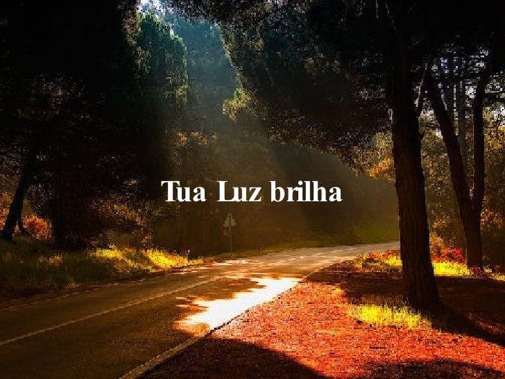 Tua Luz brilha