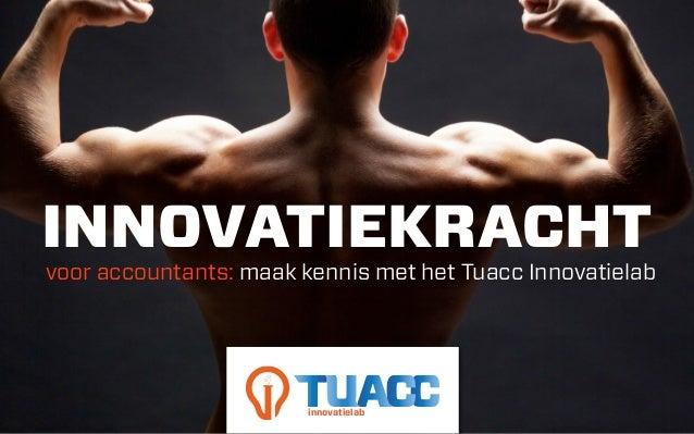 INNOVATIEKRACHTvoor accountants: maak kennis met het Tuacc Innovatielab                        innovatielab